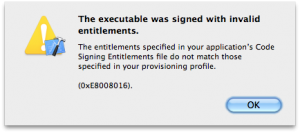 """The executable was signed with invalid entitlements."""